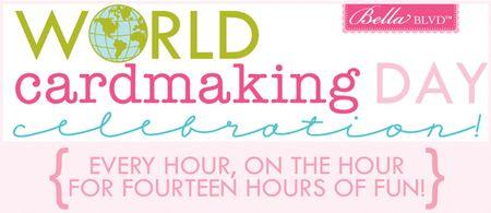 WORLD CARDMAKING DAY-BELLA 2012
