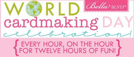 WORLD CARDMAKING DAY-BELLA 2013