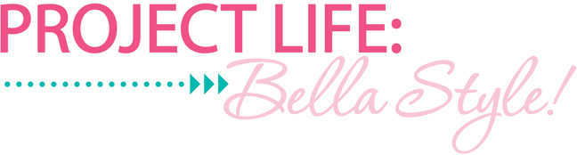 PROJECT LIFE-BELLA STYLE