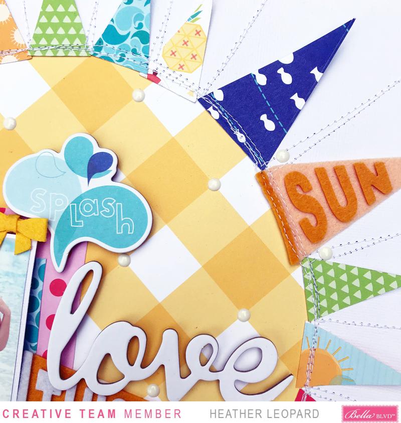 Bella Blvd Sun Scrapbooking Layout by Heather Leopard_2