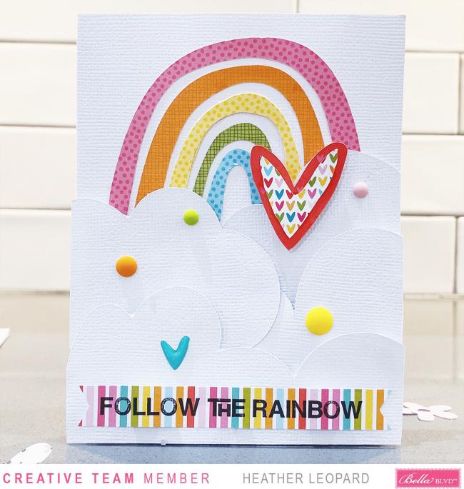 Bella Blvd Rainbow Card1 by Heather Leopard